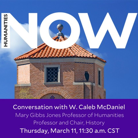 Humanities NOW conversation with Caleb McDaniel